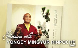 Wawancara Khusus: Yongey Mingyur Rinpoche (Bagian 2)