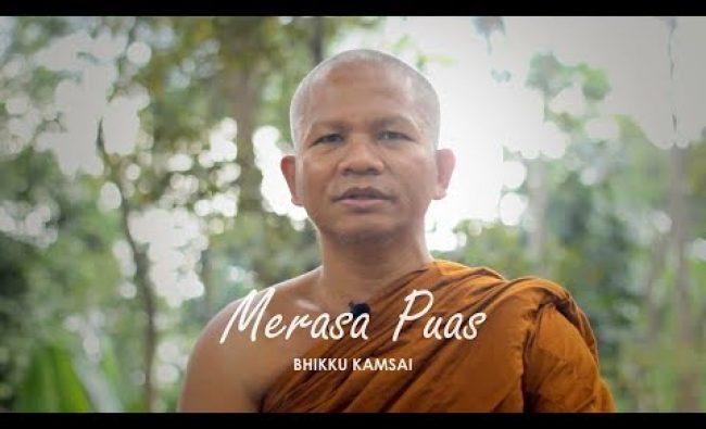 Bhikkhu Kamsai: Merasa Puas