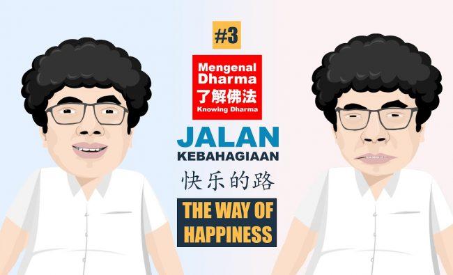 Jalan Kebahagiaan (快乐的路 The Way Of Happiness) – Seri Mengenal Dharma #3