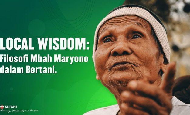 Local Wisdom: Filosofi Mbah Maryono dalam Bertani
