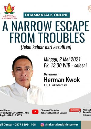 A Narrow Escape From Troubles (Jalan keluar dari kesulitan)