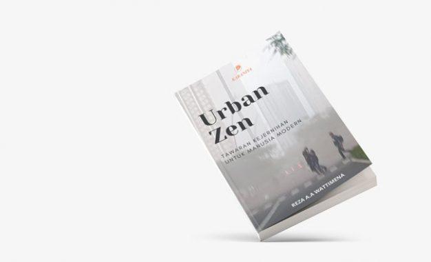 Urban Zen: Tawaran Kejernihan Untuk Manusia Modern